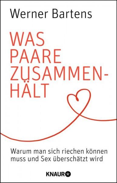 Was Paare zusammenhält - Werner Bartens
