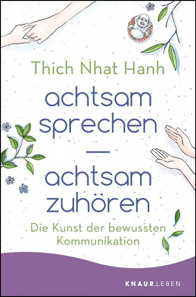 achtsam sprechen - achtsam zuhören, Thich Nhat Hanh