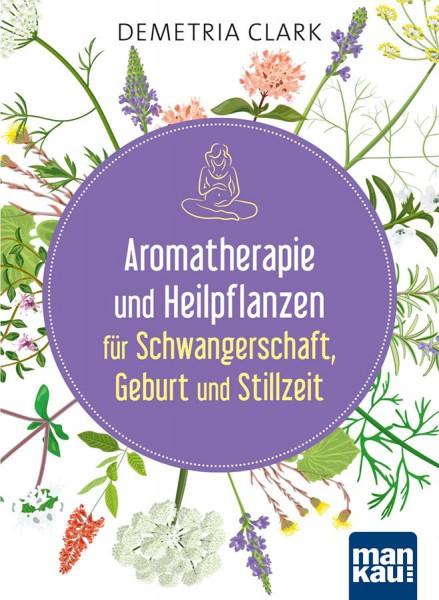 Aromatherapie und Heilpflanzen für Schwangerschaft