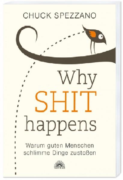 Why shit happens - Chuck Spezzano