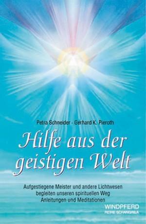 Hilfe aus der geistigen Welt - Petra Schneider