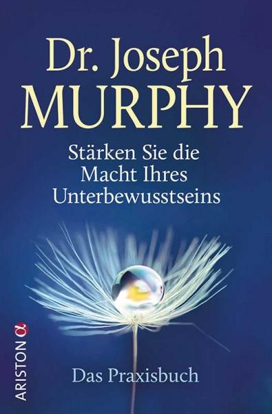 Stärken Sie die Macht Ihres Unterbewusstseins - Joseph Murphy