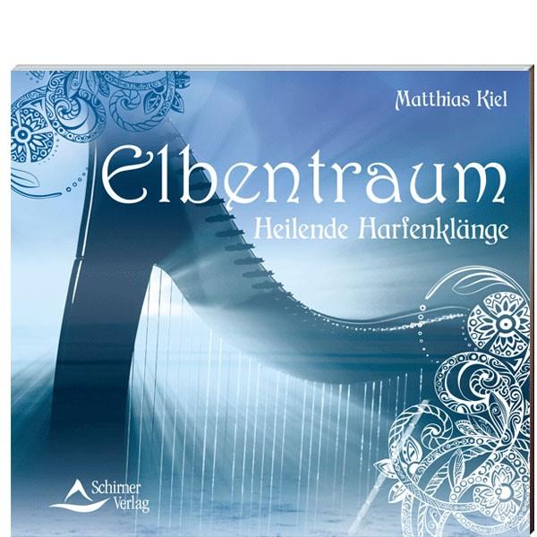 CD: Elbentraum. Heilende Harfenklänge von Matthias Kiel