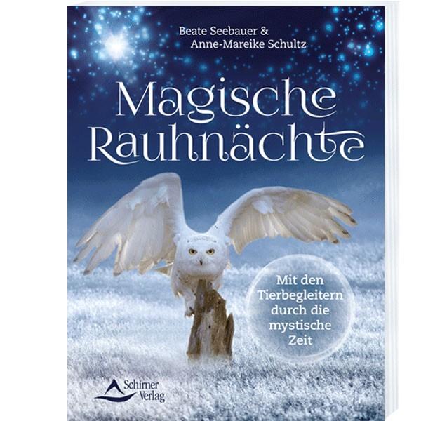 Magische Rauhnächte Mit den Tierbegleitern durch die mystische Zeit
