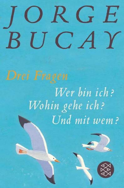 Drei Fragen - Jorge Bucay
