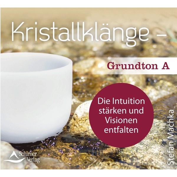 Kristallklänge – Grundton A (CD)