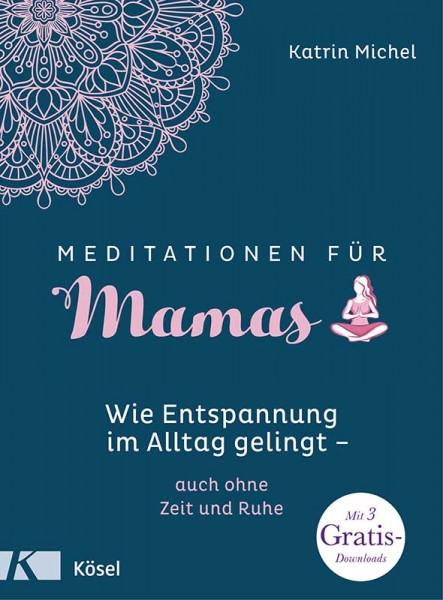 Meditationen für Mamas - Katrin Michel