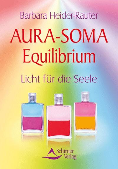 Aura-Soma Equilibrium - Buch von Barbara Heider-Rauter