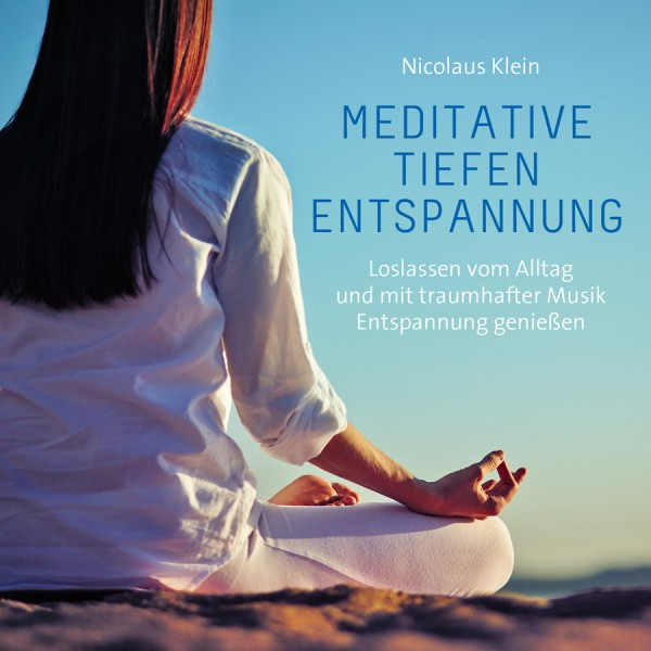 Meditative Tiefenentspannung (CD)