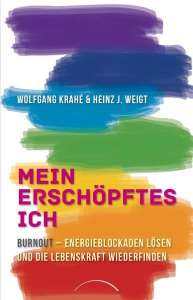 Mein erschöpftes Ich - Wolfgang Krahé/Heinz-Jürgen Weight
