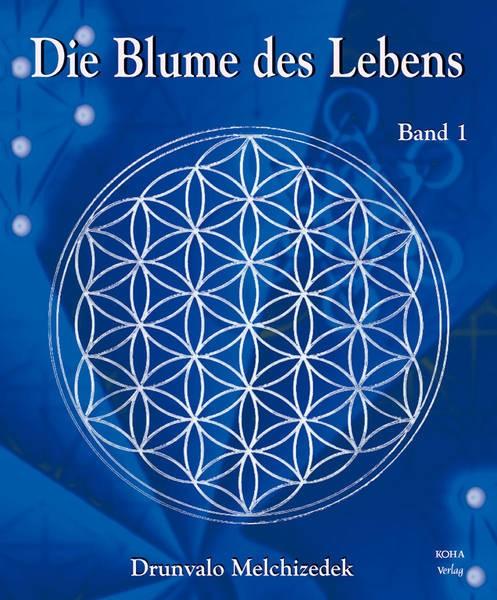 Die Blume des Lebens Band 1 - Drunvalo Melchizedek