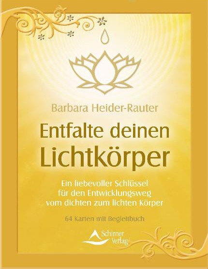 Entfalte deinen Lichtkörper - Barbara Heider-Rauter