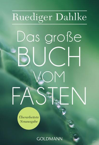 Das große Buch vom Fasten - Ruediger Dahlke