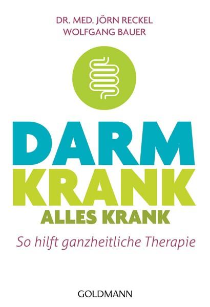 Darm krank – alles krank, Jörn Reckel, Wolfgang Bauer
