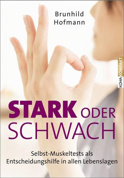 Stark oder schwach? - Brunhild Hofmann