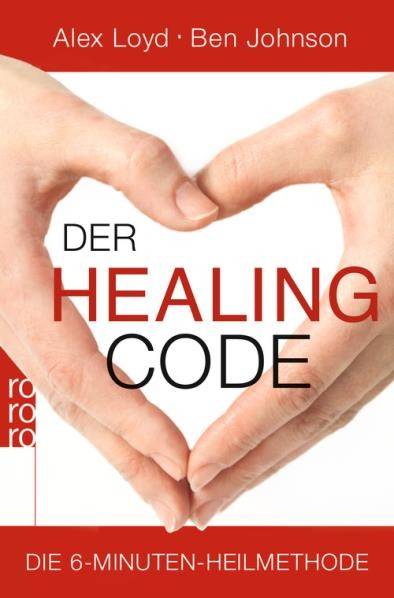 Der Healing Code - Alex Loyd/Ben Johnson