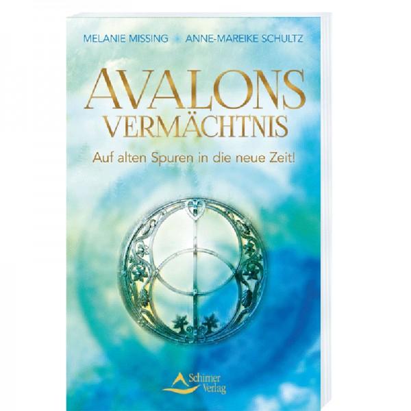 Avalons Vermächtnis. Auf alten Spuren in die neue Zeit!