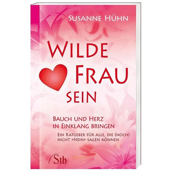 Wilde Frau sein - Susanne Hühn