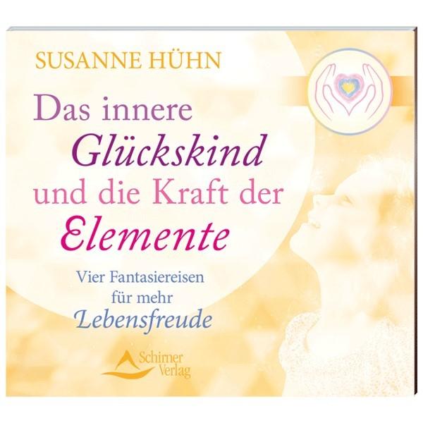 Das innere Glückskind und die Kraft der Elemente - Susanne Hühn (CD)