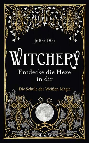 Witchery – Entdecke die Hexe in dir - Juliet Diaz