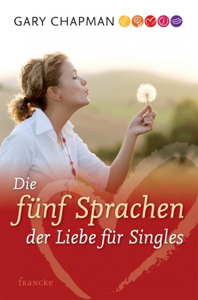 Die fünf Sprachen der Liebe für Singles - Gary Chapman