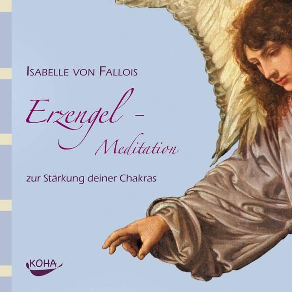 Erzengel-Meditation zur Stärkung deiner Chakras - Meditations-CD