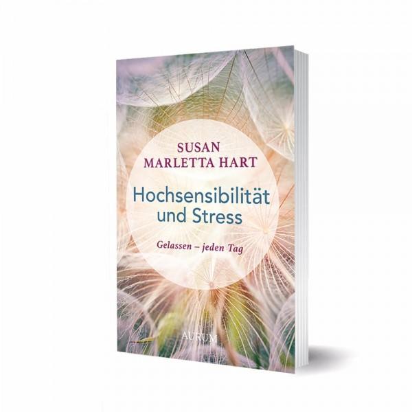 Hochsensibilität und Stress - Susan Marletta Hart