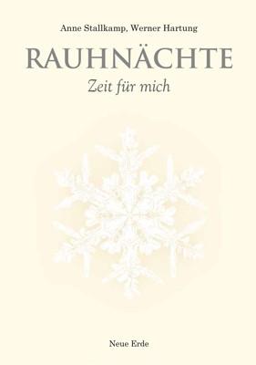 Rauhnächte: Zeit für mich - Anne Stallkamp/Werner Hartung