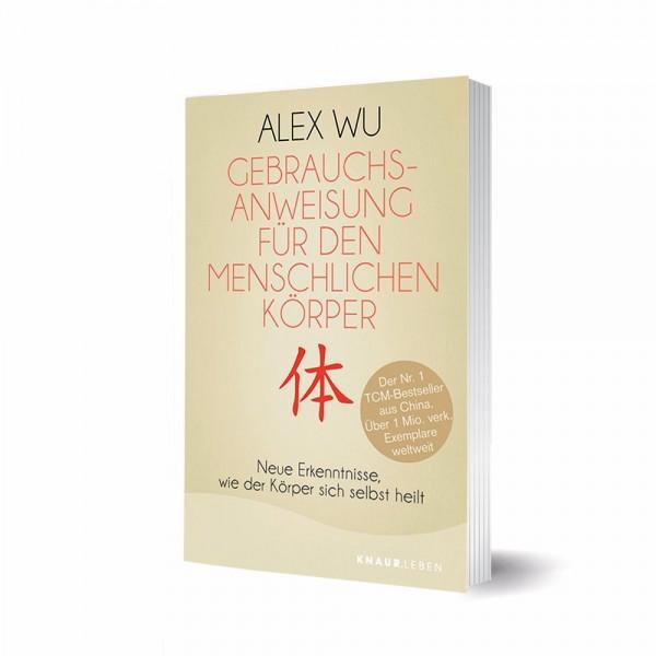 Gebrauchsanweisung für den menschlichen Körper - Alex Wu