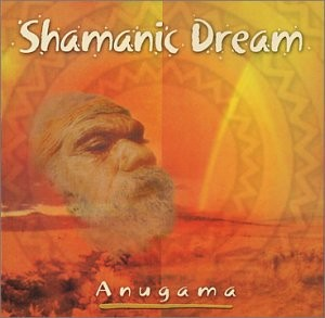 Anugama: Shamanic Dream Vol. 1 - CD
