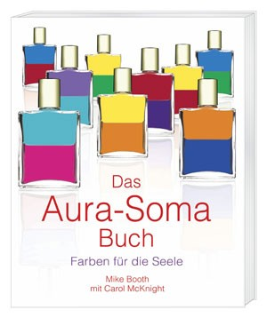 Das Aura-Soma® Buch - Mike Booth/Carol McKnight