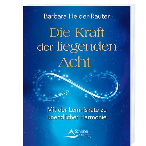 Die Kraft der liegenden Acht - Barbara Heider-Rauter