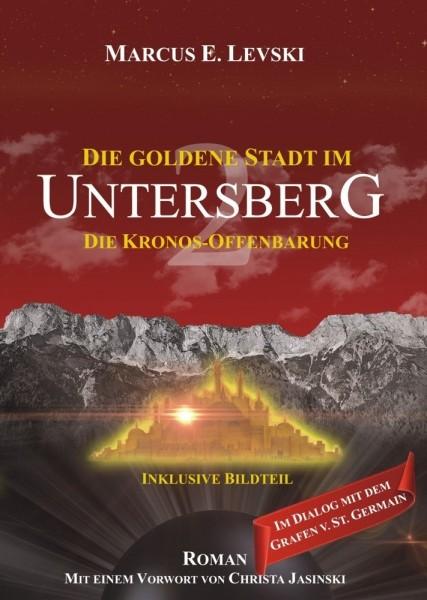 Die goldene Stadt im Untersberg - Die Kronos Offenbarung - Band 2 - Marcus E. Levski