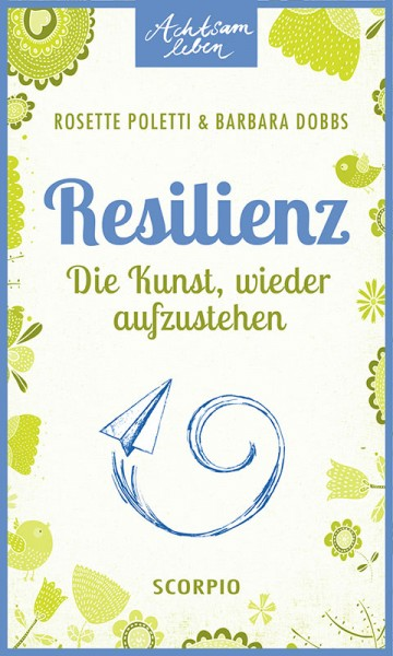 Resilienz - Achtsam leben