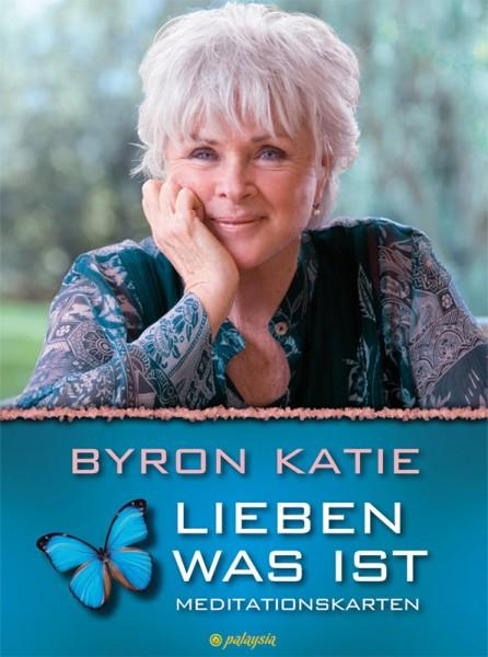 Byron Katie: Lieben was ist — Meditationskarten