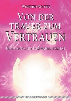 Von der Trauer zum Vertrauen - Winfried Nolden
