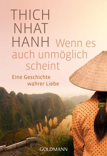 Wenn es auch unmöglich scheint - Thich Nhat Hanh