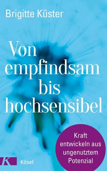 Von empfindsam bis hochsensibel - Brigitte Küster