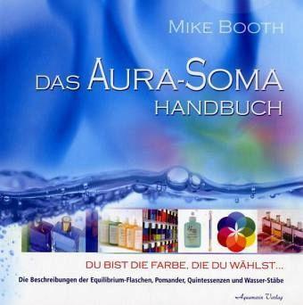 Das Aura-Soma Handbuch - Mike Booth