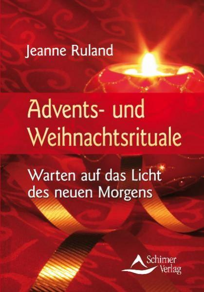Advents- und Weihnachtsrituale - Jeanne Ruland
