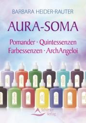 Aura-Soma. Pomander/Quintessenzen/Farbessenzen - Barbara Heider-Rauter