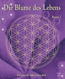 Die Blume des Lebens Band 2 - Drunvalo Melchizedek