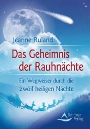 Das Geheimnis der Rauhnächte - Jeanne Ruland