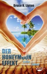 Der Honeymoon-Effekt - Bruce Lipton