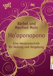 Ho'oponopono - Bärbel & Manfred Mohr