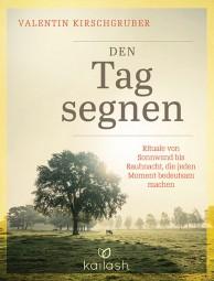 Den Tag segnen - Valentin Kirschgruber