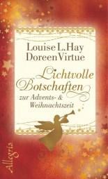 Lichtvolle Botschaften zur Advents- und Weihnachtszeit - Louise Hay/Doreen Virtue