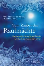 Vom Zauber der Rauhnächte - Franziska Muri/Vera Griebert-Schröder