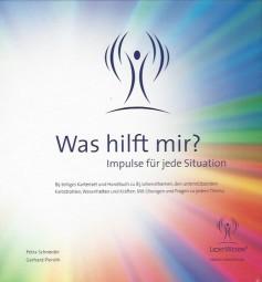 Was hilft mir? Impulse für jede Situation - Petra Schneider/Gerhard Pieroth