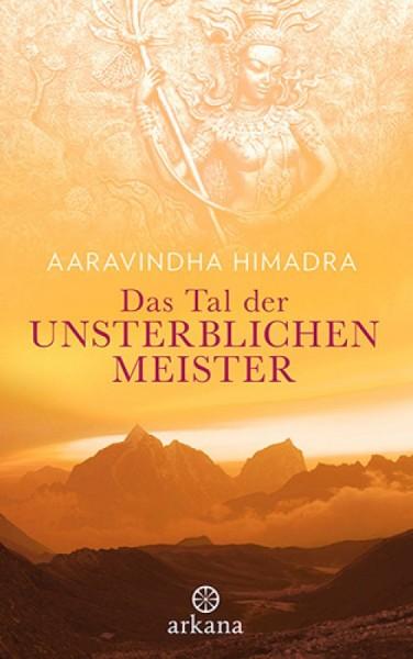 Das Tal der unsterblichen Meister - Aaravindha Himadra